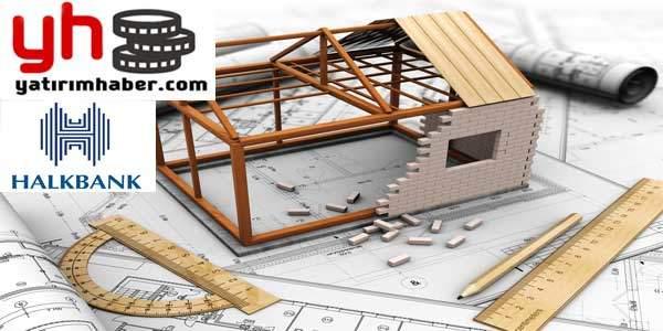 halkbank inşaat kredisi