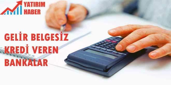 Gelir Belgesiz Kredi Veren Bankalar 2019
