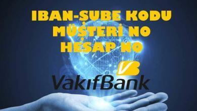 Photo of Vakıfbank IBAN Sorgulama Hesap-Müşteri Numarası Öğrenme