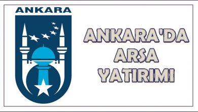 Photo of Ankara İçin Arsa Yatırımı Tavsiyeleri 2020 (Güncel)