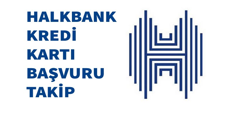 Halkbank Kart Başvuru Sorgulama
