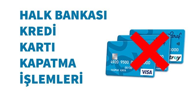 Halkbank Kredi Kartı İptali 2019