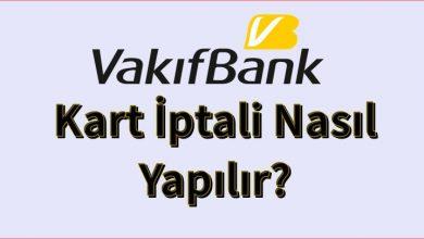 Photo of Vakıfbank Kredi Kartı İptali (Kart Kapatma)