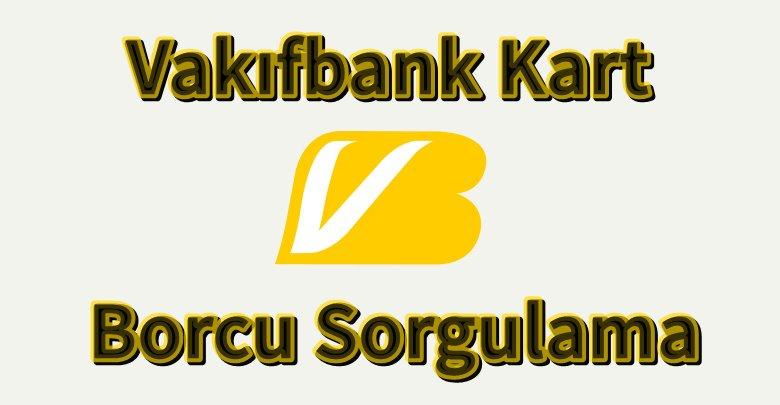 vakıfbank kredi kartı ekstresi sorgulama