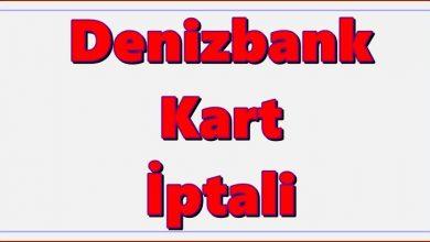 Photo of Denizbank Kart İptali Nasıl Yapılır?