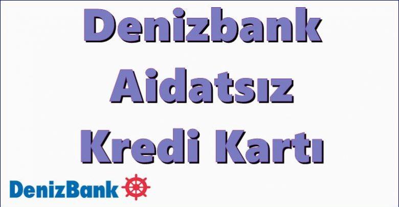 Denizbank ücretsiz kredi kartı