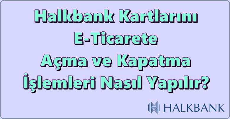 Halkbank internet şubesi e ticaret açma
