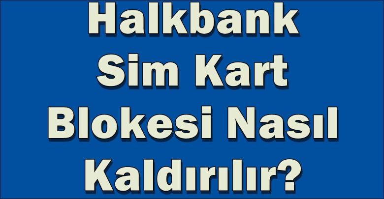 Halkbank sms bloke kaldırma - sim kart değişikliği