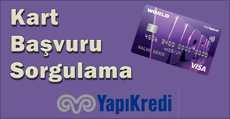 yapı kredi kart başvurusu sorgulama