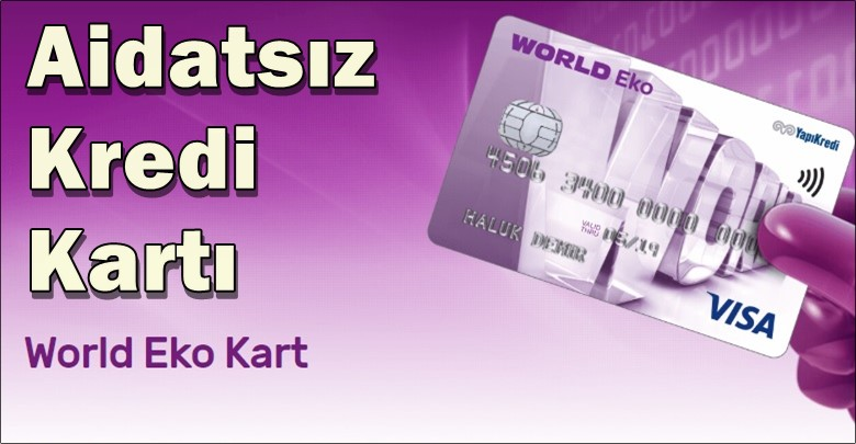 Photo of Yapı Kredi World Eko Kart (Aidatsız Kredi Kartı)