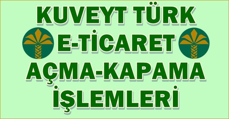 kuveyt türk internet alışverişine açma kapama